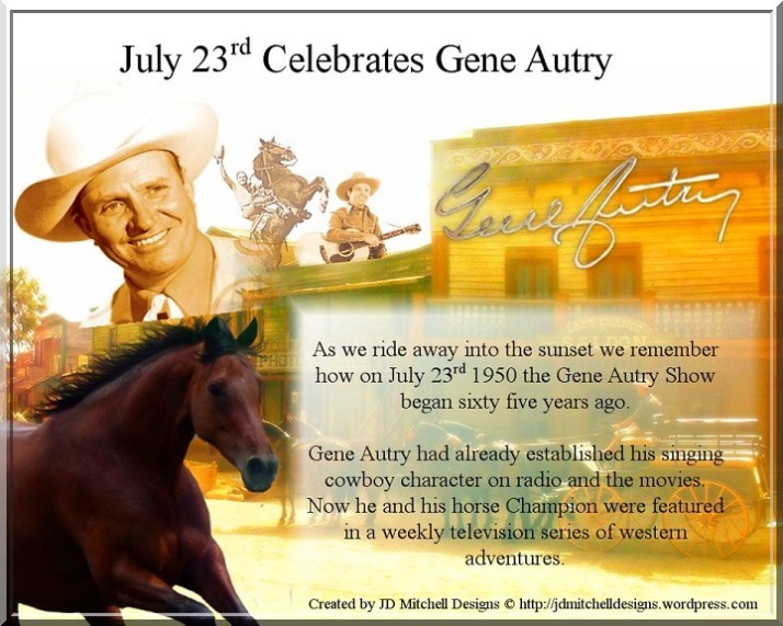 July 23rd Celebrates Gene Autry